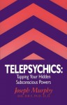 Telepsychics: Tapping Your Hidden Subsonscious Powers - Joseph Murphy, Joseph Colin Murphey