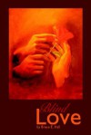 Blind Love - Bruce Edward Hall