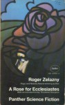 A Rose For Ecclesiastes - Roger Zelazny