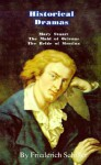 Historical Dramas: Mary-Stuart/The Maid of Orleans/The Bride of Messina - Friedrich von Schiller