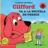 Clifford va a la escuela de perros - Norman Bridwell, Ana Suárez