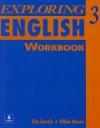 Exploring English 3 Workbook - Tim Harris, Allan Rowe