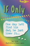 If Only: One Day He'd Find His Dad, He Just Knew It... - Sue Vyner, Robin Lawrie