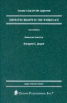 Employee Rights in the Workplace - Margaret C. Jasper