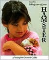 Taking Care Of Your Hamster - Helen Piers