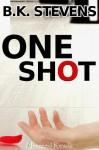 One Shot - B.K. Stevens