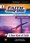 Faith Under Fire 4 A New Kind of Faith Participant's Guide (ZondervanGroupware Small Group Edition) - Lee Strobel, Garry Poole
