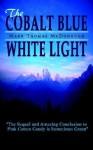 The Cobalt Blue White Light - Mark Thomas McDonough