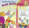 The Berenstain Bears Mad, Mad, Mad Toy Craze - Stan Berenstain