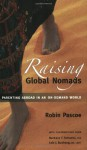 Raising Global Nomads: Parenting Abroad in an On-Demand World - Robin Pascoe