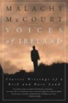 Voices of Ireland: Classic Writings of a Rich and Rare Land - Malachy McCourt