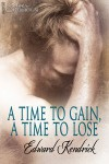 A Time To Gain, A Time To Lose - Edward Kendrick