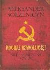 Kochaj Rewolucję - Aleksander Sołżenicyn