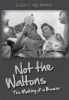 Not the Waltons: The Making of a Boomer - Glen P. Aylward