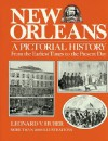 New Orleans a Pictorial History: A Pictorial History - Leonard V. Huber