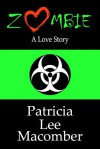 Zombie - A Love Story - Patricia Lee Macomber