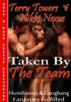 Taken By The Team (Humiliation and Gangbang Fantasies Fulfilled) - Terry Towers, Nikki Nexus