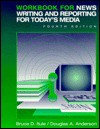 Workbook For News Writing And Reporting For Today's Media - Bruce D. Itule, Douglas A. Anderson