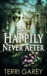 Happily Never After - Terri Garey
