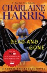Dead And Gone (Sookie Stackhouse/True Blood, Book 9) - Charlaine Harris