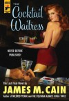 The Cocktail Waitress (Hard Case Crime) - James M. Cain