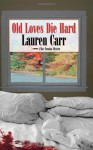 Old Loves Die Hard - Lauren Carr