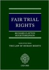 Fair Trial Rights - Richard Clayton, Hugh Tomlinson