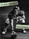 First Down, Houston: The Birth of an NFL Franchise - Anne Wilkes Tucker, Mickey Herskowitz