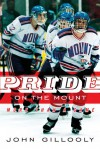 Pride on the Mount: More Than a Game - John Gillooly, John Gilooly