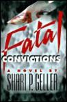 Fatal Convictions - Shari P. Geller