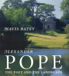 Alexander Pope: The Poet and the Landscape - Mavis Batey