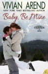 Baby, Be Mine (Thompson & Sons, #5) - Vivian Arend