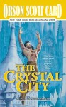 The Crystal City - Orson Scott Card