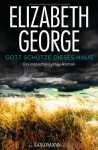 Gott schütze dieses Haus (Inspector Lynley #1) - Elizabeth George