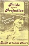 Pride Against Prejudice: The Biography of Larry Doby - Joseph Thomas Moore