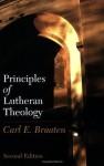 Principles of Lutheran Theology - Carl E. Braaten