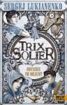 Trix Solier - Odysee im Orient: Roman (German Edition) - Sergej Lukianenko, Christiane Pöhlmann