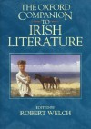 The Oxford Companion to Irish Literature - Robert Welch
