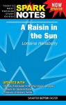 A Raisin in the Sun (SparkNotes Literature Guide) - SparkNotes Editors, Lorraine Hansberry