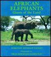 African Elephants: Giants of the Land - Dorothy Hinshaw Patent, Oria Douglas-Hamilton