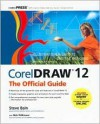 CorelDRAW 12: The Official Guide - Steve Bain, Nick Wilkinson