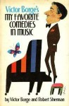 Victor Borge's My Favorite Comedies in Music - Victor Borge, Robert Sherman