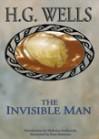 The Invisible Man - H.G. Wells, Nicholas Grabowsky, Sean Simmans