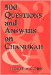 500 Questions and Answers on Chanukah - Jeffrey M. Cohen