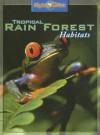 Tropical Rain Forest Habitats - Barbara Taylor