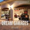 Dream Garages - Kris Palmer, Dave Gooley, Robert Genat, James Mann