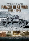PANZER III AT WAR 1939 - 1945 (Images of War) - Paul Thomas