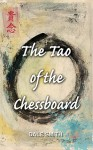 The Tao of the Chessboard - Dale Smith