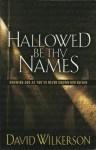 Hallowed Be Thy Names: Knowing God As You've Never Known Him Before - David Wilkerson