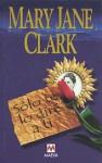 Sólo te lo diré a ti - Mary Jane Clark